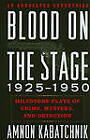 Blood on the Stage, 1925-1950: Milestone Plays of Crime, Mystery and Detection by Amnon Kabatchnik (Hardback, 2009)