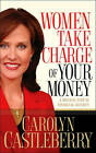 Women, Take Charge of Your Money: A Biblical Path to Financial Security by Carolyn Castleberry (Paperback, 2006)