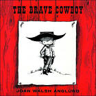 The Brave Cowboy by Joan Walsh Anglund (Paperback, 2001)