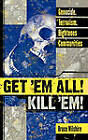 Get 'em All! Kill 'em!: Genocide, Terrorism, Righteous Communities by Bruce Wilshire (Hardback, 2004)