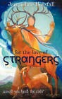 For the Love of Strangers by Jacqueline Horsfall (Paperback / softback, 2010)