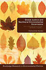 Global Justice and Neoliberal Environmental Governance: Ethics, Sustainable Development and International Co-Operation by Chukwumerije Okereke (Paperback, 2010)