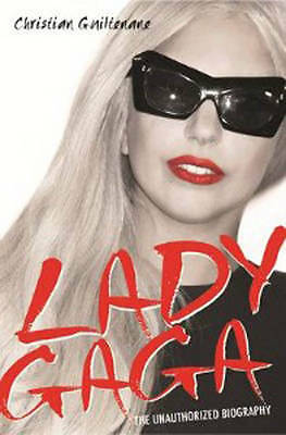 Guiltenane, Christian, Lady Gaga: The Unauthorized Biography, Very Good Book