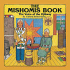 Mishomis Book: The Voice of the Ojibway by Edward Benton-Banai (Paperback, 2010)