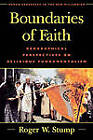 Boundaries of Faith: Geographical Perspectives on Religious Fundamentalism by Roger W. Stump (Paperback, 2000)