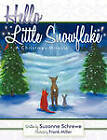 Hello Little Snowflake: A Christmas Miracle by Suzanne Schrewe (Paperback, 2010)