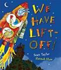 We Have Lift-off! by Sean Taylor (Hardback, 2013)