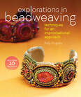 Explorations in Beadweaving: Techniques for an Improvisational Approach by Kelly Angeley (Paperback, 2013)