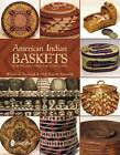 American Indian Baskets: Building and Caring for a Collection by William A. Turnbaugh (Hardback, 2013)
