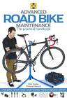 Advanced Road Bike Maintenance: The Practical Handbook by Thomas Musch, Dirk Zedler (Paperback, 2013)