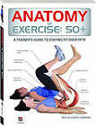 Anatomy of Exercise 50+ by Hollis Lance Liebman (Paperback, 2013)