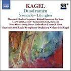 Mauricio Kagel - Kagel: Duodramen; Szenario; Liturgien (2006)