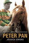 Peter Pan: The Forgotten Story of Phar Lap's Successor by Jessica Owers (Paperback, 2011)
