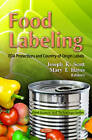 Food Labeling: FDA Protections & Country-of-Origin Labels by Nova Science Publishers Inc (Paperback, 2012)