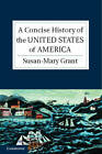 A Concise History of the United States of America: The Making of the American Nation by Susan-Mary Grant (Paperback, 2012)