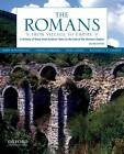 The Romans: From Village to Empire: A History of Rome from Earliest Times to the End of the Western Empire by Daniel J. Gargola, Richard J. A. Talbert, Noel Lenski, Mary T. Boatwright (Paperback, 2012)