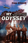 My Odyssey: Short Stories from the Life of Paul Straub by Paul Straub (Paperback / softback, 2009)