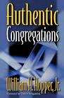 Authentic Congregations by William H. Hopper (Paperback, 2000)