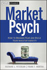 MarketPsych: How to Manage Fear and Build Your Investor Identity by Frank F. Murtha, Richard L. Peterson (Hardback, 2010)