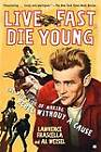 Live Fast, Die Young: The Wild Ride of Making  Rebel Without a Cause by Lawrence Frascella (Paperback, 2006)