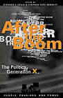 After the Boom: The Politics of Generation X by Rowman & Littlefield (Paperback, 1997)