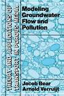 Modeling Groundwater Flow and Pollution by A. Verruijt, Jacob Bear (Paperback, 1987)