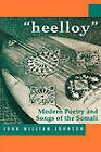 Heelloy: Modern Poetry and Songs of the Somali by John William Johnson (Paperback, 1996)