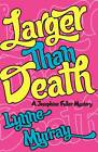 Larger Than Death by Lynne Murray (Paperback, 2011)