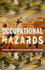 Occupational Hazards: Success and Failure in Military Occupation by David M. Edelstein (Paperback, 2010)
