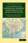 A Selection of the Geological Memoirs Contained in the Annales Des Mines by Cambridge Library Collection (Paperback, 2012)