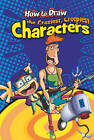 How to Draw the Craziest, Creepiest Characters by Asavari Singh (Paperback, 2012)