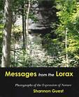 Messages from the Lorax: Photographs of the Expression of Nature by Shannon Guest (Paperback, 2011)