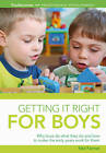 Getting it Right for Boys: Why Boys Do What They Do and How to Make the Early Years Work for Them by Neil Farmer (Paperback, 2012)