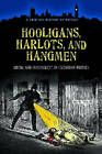 Hooligans, Harlots, and Hangmen: Crime and Punishment in Victorian Britain by David Taylor (Hardback, 2010)