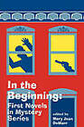 In the Beginning: First Novels in Mystery Series by Mary Jean DeMarr (Paperback, 1995)