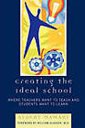 Creating the Ideal School: Where Teachers Want to Teach and Students Want to Learn by Albert Mamary (Paperback, 2007)