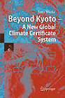 Beyond Kyoto - A New Global Climate Certificate System: Continuing Kyoto Commitsments or a Global 'Cap and Trade' Scheme for a Sustainable Climate Policy? by Lutz Wicke, H. Dalton-Stein (Paperback, 2010)