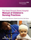 The Great Ormond Street Hospital Manual of Children's Nursing Practices by John Wiley and Sons Ltd (Paperback, 2012)