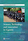 Science, Technology and Innovation in Uganda: Recommendation for Policy and Action by Caroline S. Wagner, Robert Hawkins, Sara E. Farley, Sukhdeep Brar (Paperback, 2010)
