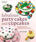Fabulous Party Cakes and Cupcakes: 21 Matching Cakes and Cupcakes for Every Occasion by Carol Deacon (Hardback, 2010)