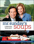 Mr. Sunday's Soups by Lorraine Wallace (Paperback, 2010)