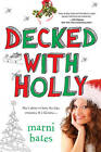 Decked With Holly by Marni Bates (Paperback, 2012)