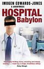 Hospital Babylon by Imogen Edwards-Jones (Paperback, 2012)