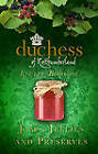 The Duchess of Northumberland's Little Book of Jams, Jellies and Preserves by The Duchess of Northumberland (Hardback, 2013)