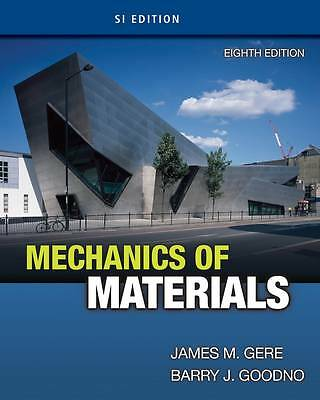 Mechanics of Materials, SI Edition by James M. Gere, Barry J. Goodno