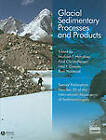 Glacial Sedimentary Processes and Products: Special Publication by International Association of Sedimentologists (Hardback, 2007)