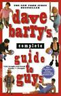 Dave Barry's Complete Guide to Guys: A Fairly Short Book by Dave Barry (Paperback, 1920)