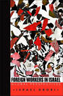 Foreign Workers in Israel by Israel Drori (Paperback, 2010)