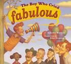 The Boy Who Cried Fabulous by Leslea Newman, Peter Ferguson (Paperback, 2007)