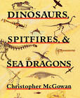 Dinosaurs, Spitfires and Sea Dragons by Christopher McGowan (Paperback, 1992)